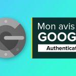 Avis Google Authenticator : Excellent !