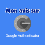 Avis Google Authenticator : Excellent !