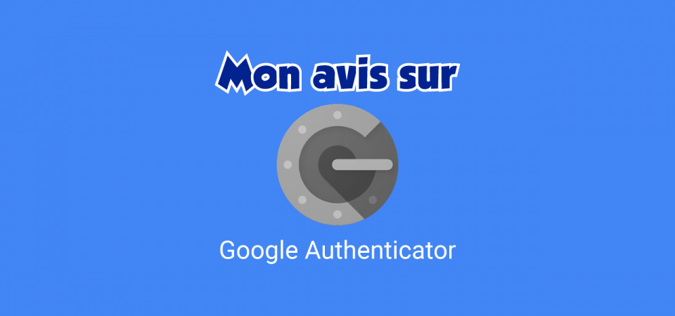 google authenticator avis