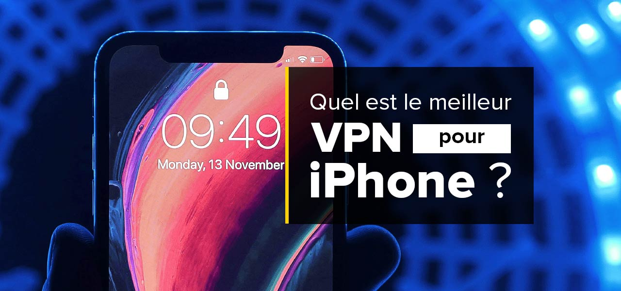 meilleur vpn iphone