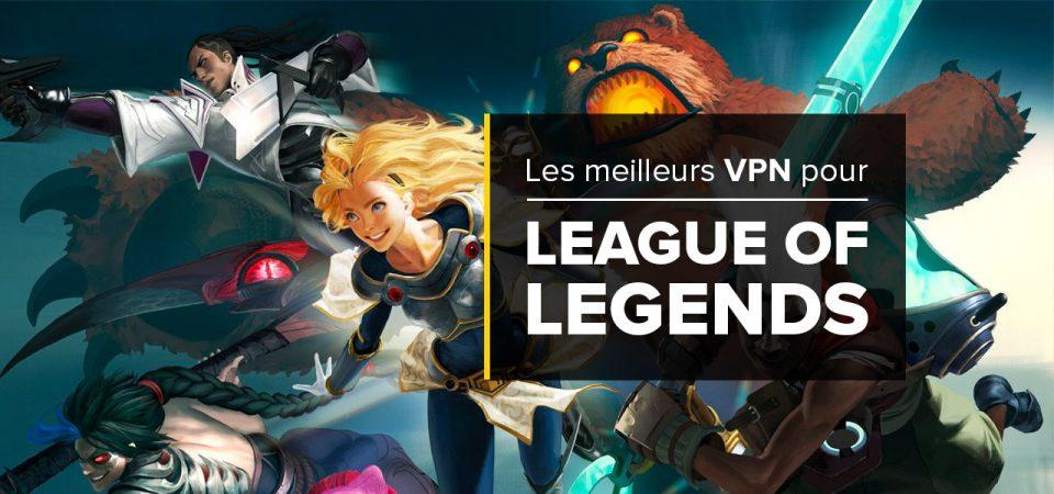 meilleur vpn league of legends lol