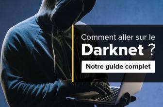 Comment aller sur le Darknet : tutoriel, avis et conseils