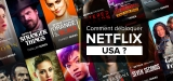 Comment regarder Netflix US en France ? La solution pour 2021