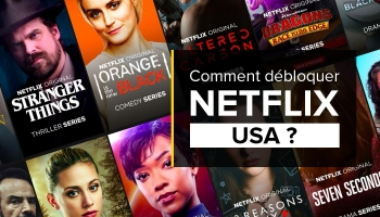 Comment regarder Netflix US en France ? La solution qui marche en 2020