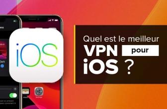 VPN iOS : classement et conseils pour bien choisir
