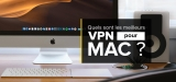 Top 5 des meilleurs VPN Mac