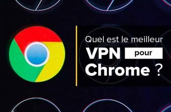 Notre classement des meilleurs VPN pour Chrome