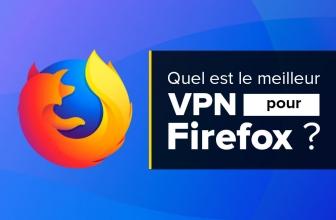 Les Firefox VPN : classement et conseils