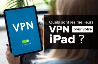 Les meilleur VPN pour iPad : classement et conseils