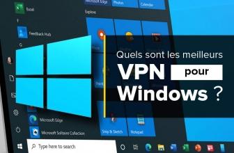 Notre guide du VPN Windows : téléchargement, installation et configuration
