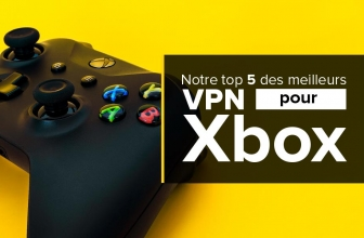 Utiliser un VPN Xbox One, notre guide