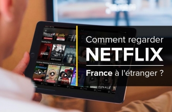 Comment regarder Netflix en francais a l'etranger ? (version 2020)