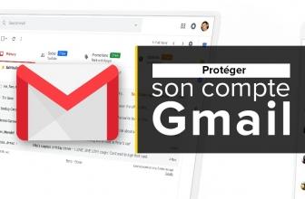 Les 10 règles d'or pour protéger son compte Gmail