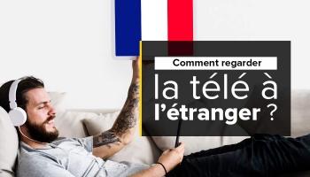 Comment regarder TV francaise depuis etranger gratuit ?