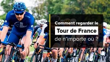 Comment suivre le Tour de France en direct depuis l'étranger
