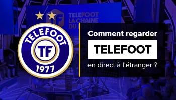 Comment regarder Telefoot en direct avec un VPN